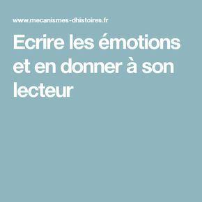 Ecrire les émotions et en donner à son lecteur