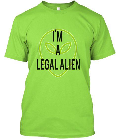 I'm legal! legal alien