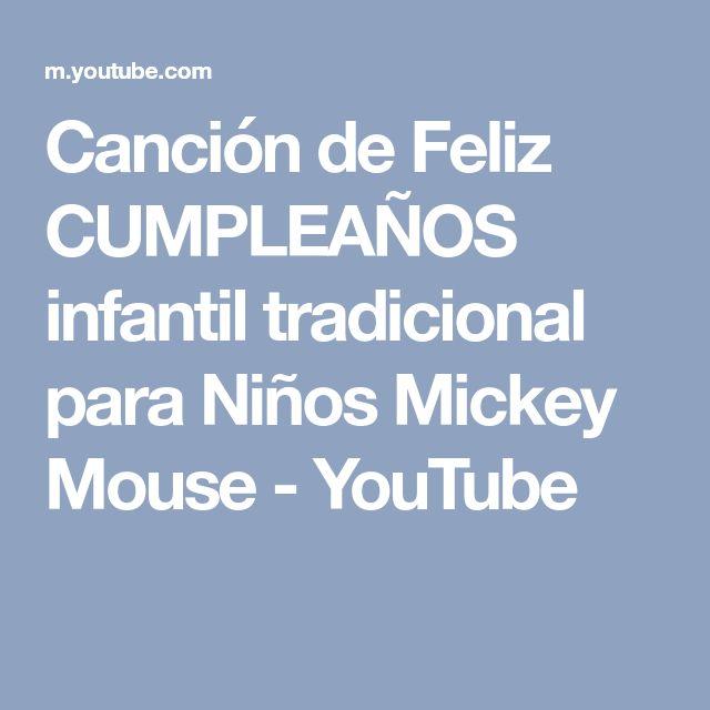 Canción de Feliz CUMPLEAÑOS infantil tradicional para Niños Mickey Mouse - YouTube
