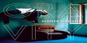 Higher Ground – Gravity Review
