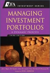 Managing Investment Portfolios: A Dynamic Process 3rd Edition