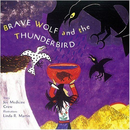 Bátor Wolf és a Thunderbird: Tales of the People: Medicine Crow, Joseph Medicine…
