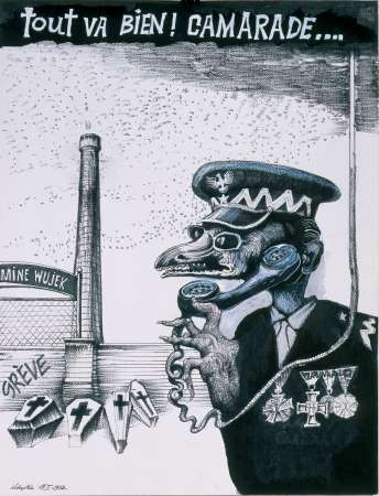 """Everything's fine, comrade!"" caricature of general Wojciech Jaruzelski"