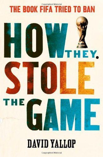 How They Stole the Game: Amazon.co.uk: David Yallop: Books