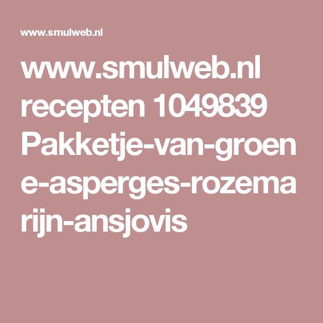 www.smulweb.nl recepten 1049839 Pakketje-van-groene-asperges-rozemarijn-ansjovis