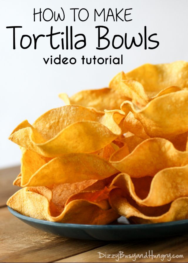 Tortilla Bowls   DizzyBusyandHungry.com - Check out this video tutorial for a quick and easy way to make your own delicious and fun-to-eat tortilla shells! #tortillabowls #mexicanfood #snack
