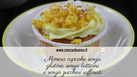 Mimosa cupcake senza glutine, senza latticini, senza nichel e senza zuccheri raffinati.