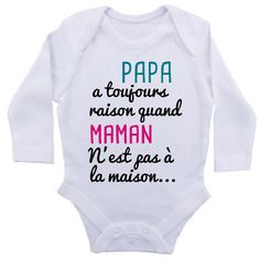 Personnalisable body grenouillère papa a raison quand maman...