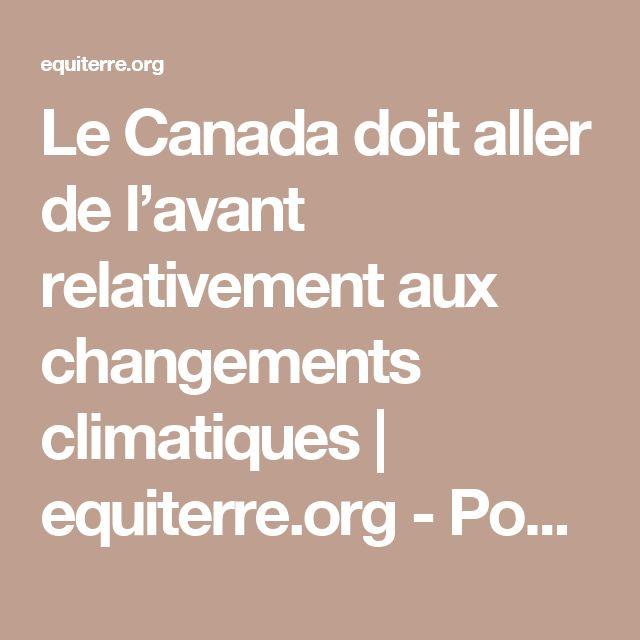 Le Canada doit aller de l'avant relativement aux changements climatiques | equiterre.org - Pour des choix écologiques, équitables et solidaires