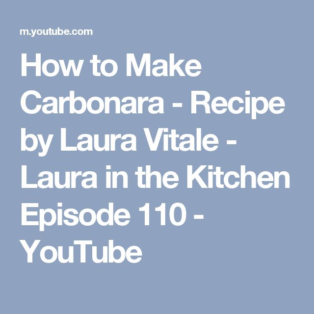 How to Make Carbonara - Recipe by Laura Vitale - Laura in the Kitchen Episode 110 - YouTube