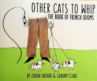 My Languages: Review: Other Cats to Whip, The Book of French Idi...