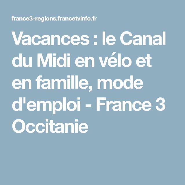 Vacances : le Canal du Midi en vélo et en famille, mode d'emploi - France 3 Occitanie