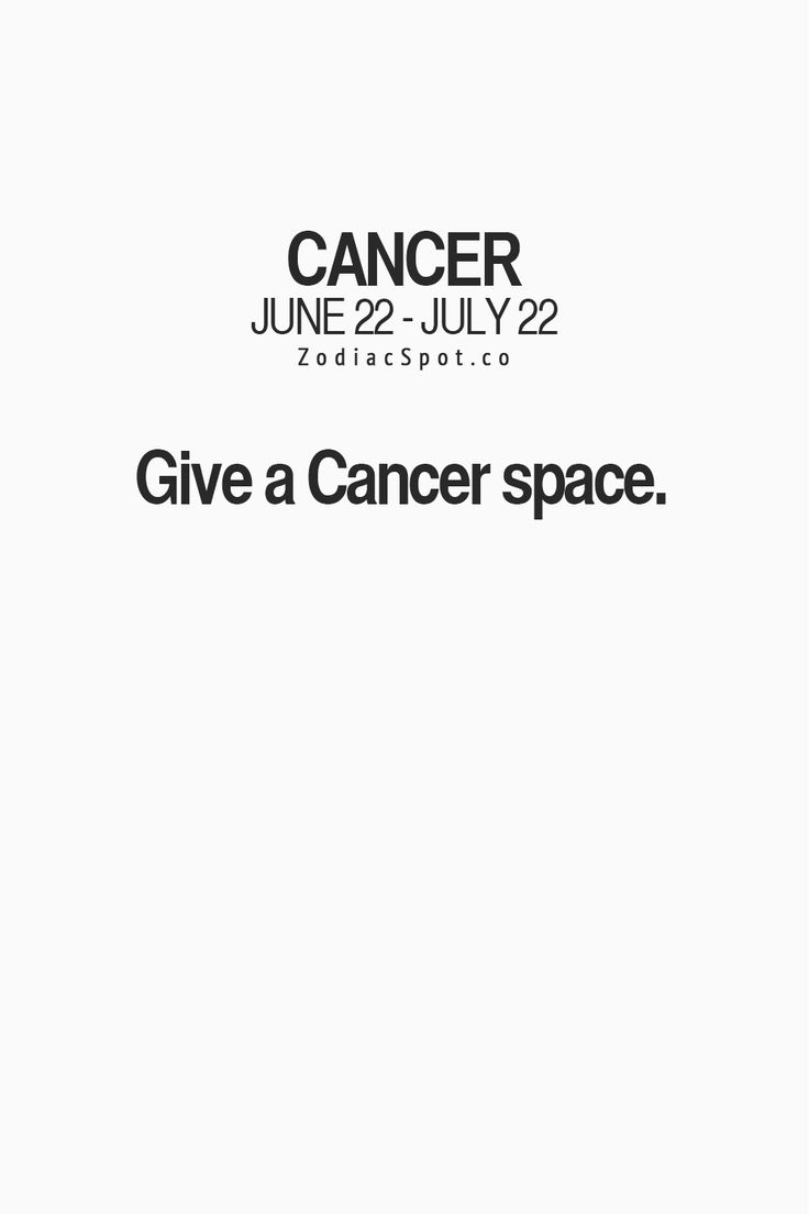Give Cancer Zodiac Sign space.