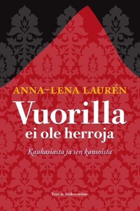Vuorilla ei ole herroja | Anna-Lena Laurén | teos.fi