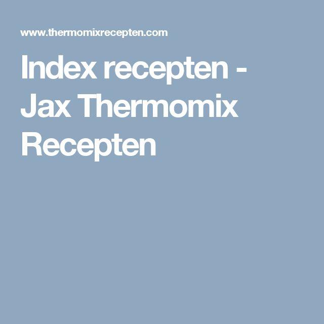 Index recepten - Jax Thermomix Recepten