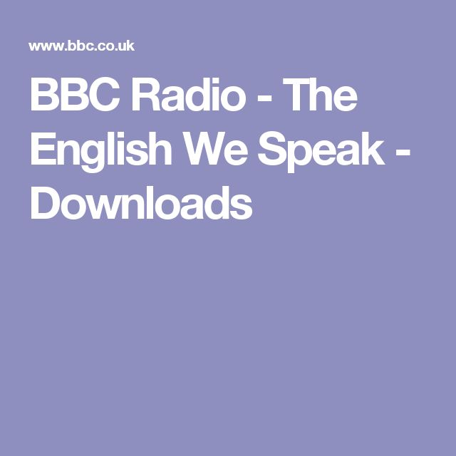 BBC Radio - The English We Speak - Downloads