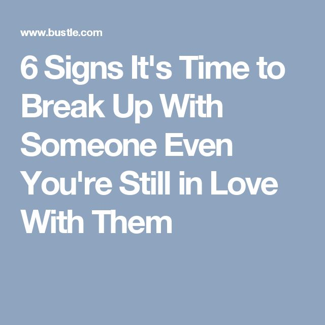 How to break up with someone you still have feeling for?