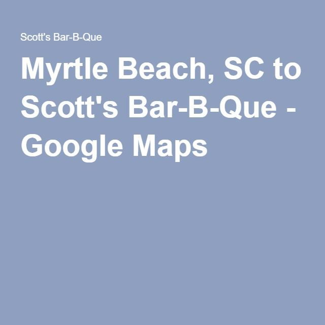 Myrtle Beach SC To Scotts Bar B Que