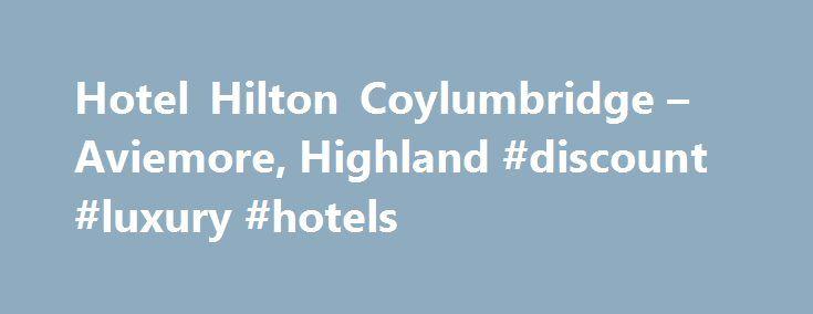 Hotel Hilton Coylumbridge – Aviemore, Highland #discount #luxury #hotels http://hotel.remmont.com/hotel-hilton-coylumbridge-aviemore-highland-discount-luxury-hotels/  #coylumbridge hotel # Hotel Hilton Coylumbridge Dotazione dell'hotel parcheggio dell'hotel il parcheggio è adiacente all'hotel dotazione audiovisiva conferenze camera non fumatori 175 cassette di sicurezza alla reception Ristoranti (numero) 6 caffè/bistro campo da gioco per bambini piscina coperta whirlpool palestra allarme…
