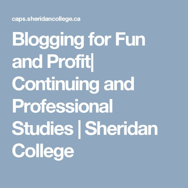 Blogging for Fun and Profit| Continuing and Professional Studies | Sheridan College