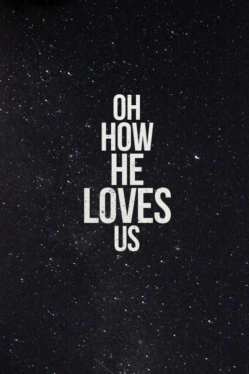 Oh how he loves us #Christian #Grace
