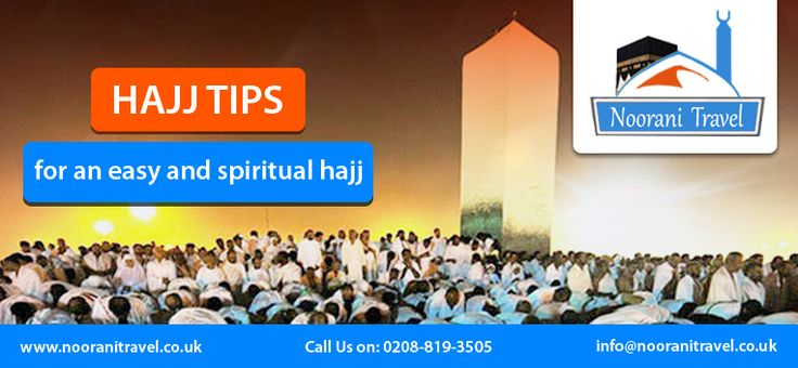 Hajj Tips For An Easy And Spiritual Hajj   Noorani travel