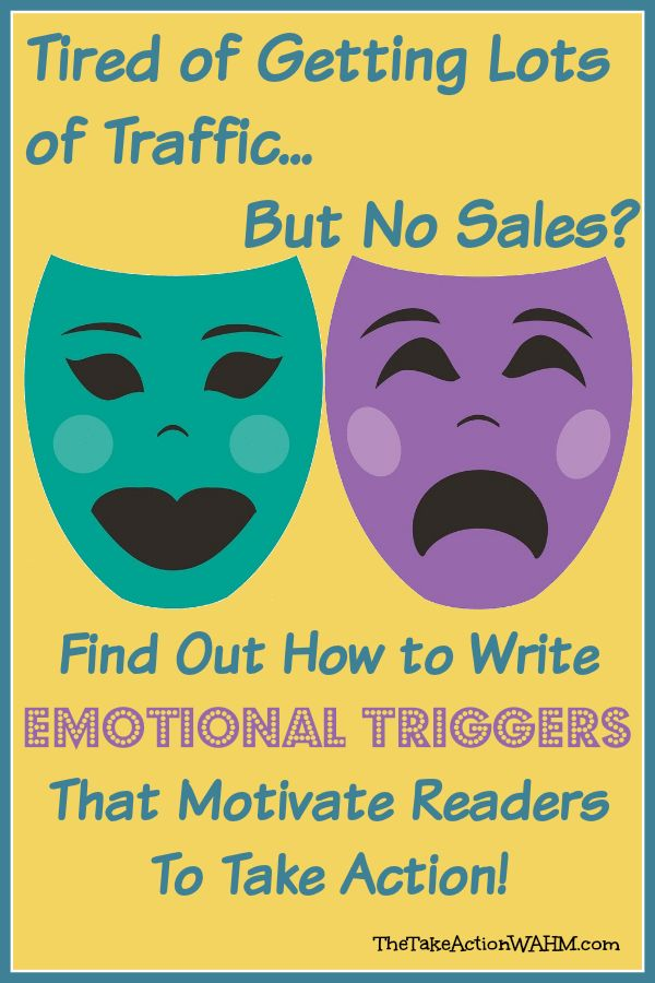 5 Tips for Writing Emotional Triggers that Motivate Readers to Take Action - If your blog is getting plenty of traffic but the clicks aren't converting to subscribers or sales, maybe you need to improve your sales copy? Emotional triggers are a copywriter's (and a blogger's!) best friend.