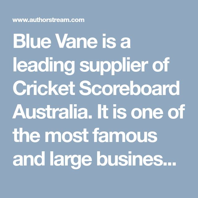 Blue Vane is a leading supplier of Cricket Scoreboard Australia. It is one of the most famous and large business which contains a large collection of indoor and outdoor products and also service installation.