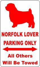 12 x 18 Norfolk Terrier Lover Parking Only Aluminum door 4PawsDecal