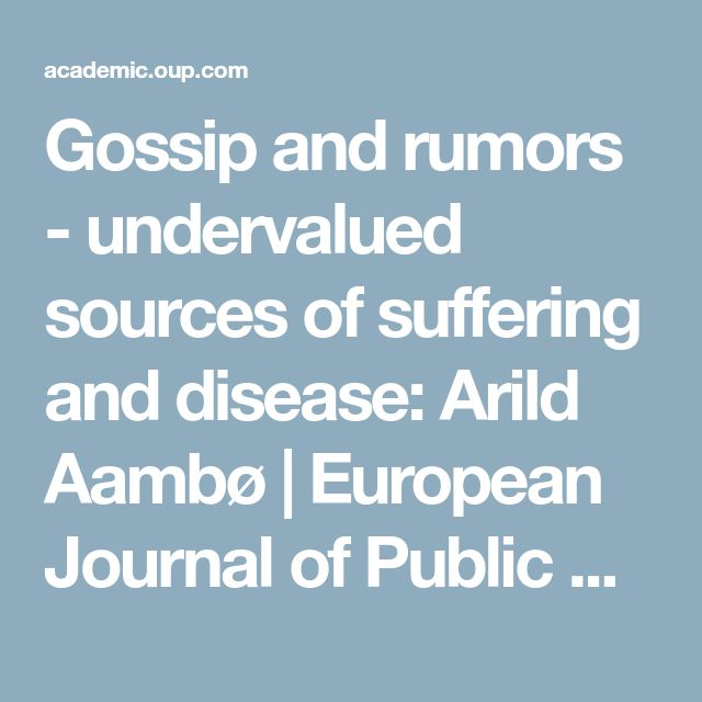 Gossip and rumors - undervalued sources of suffering and disease: Arild Aambø | European Journal of Public Health | Oxford Academic