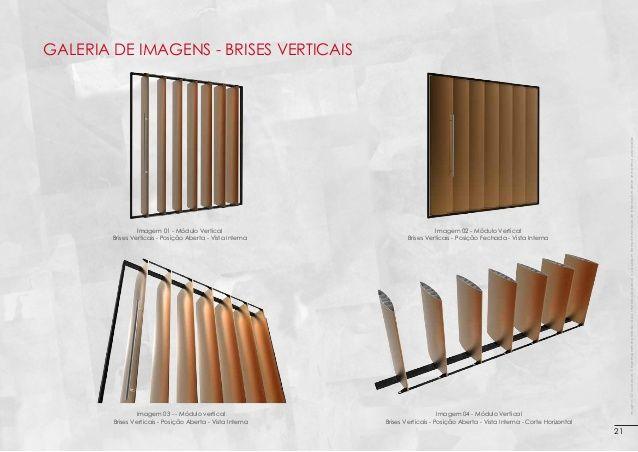 Imagem 01 - Módulo Vertical Brises Verticais - Posição Aberta - Vista Interna  Imagem 02 - Módulo Vertical Brises Verticai...