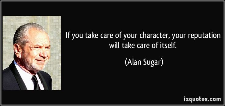 A quote by Lord Alan Sugar.