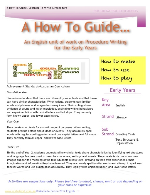 A How To Guide...Teaching Procedure Writing - This English unit on teaching procedure writing linked with the Australian Curriculum comes with 7 teaching activities, an appendix, a powerpoint and ideas for incorporating Blooms Multiple Intelligences and oral language activities.