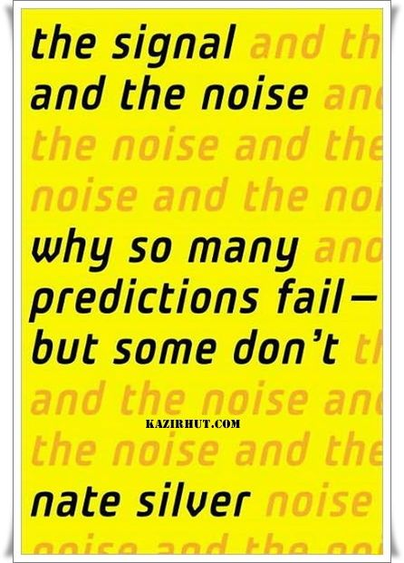 The Signal and the Noise: The Art and Science of Prediction By Nate Silver THE PENGUIN PRESS   2012   Probability & Statistics   Epub, mobi   10 Mb