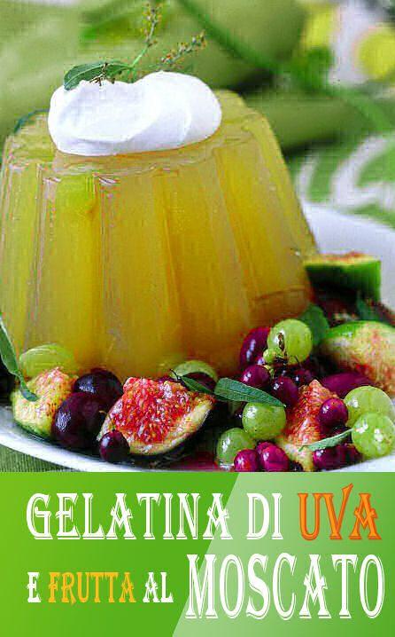 Gelatina di uva e frutta al moscato