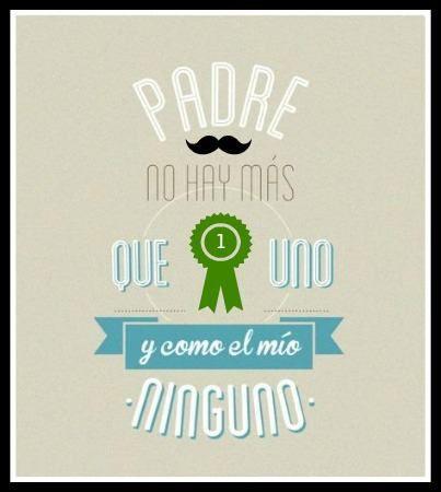 Padre no hay m s que uno y como el m o ninguno citas - Mr wonderful dia del padre ...
