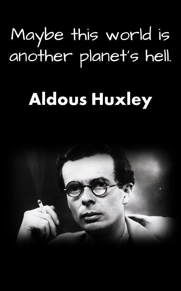 Aldous Huxley Famous Philosophy Quotes Philosophical Quotes Philosophy Quotes