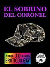 El sobrino del coronel: Y otros 10 relatos eróticos gay https://itunes.apple.com/es/book/sobrino-del-coronel.-y-otros/id1141785765?mt=11 #erótico #eróticagay #relatoerótico #sexogay #bear #osos #orgullogay #ebook #iTunes #gay #sexy #pelos #peludos #osotes #ejercito #militar #pajas #maduro #homo #homoerótico #lectura #hombres #masturbación #sexo #colección #bareback  #iBooks #relatogay #chueca