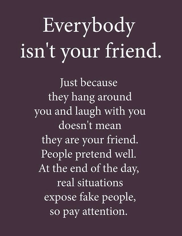 Everybody is not your amigo | Interesting:) | Quotes, Fake friend