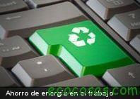 9 ideas para ahorrar energía en el trabajo - Ecocosas