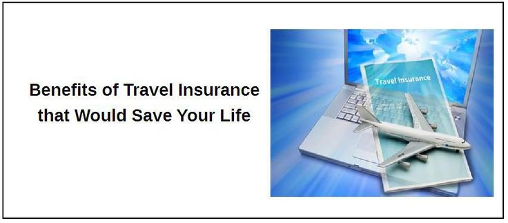 Benefits of Travel Insurance that Save Your Life Travel Insurance gives you a 24 hour cover for ambulances, funeral arrangements, medical evacuations, and a lot more while you are overseas and helpless.