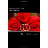 Her Husband Made Her Do Him (Paperback)By ms. downlow