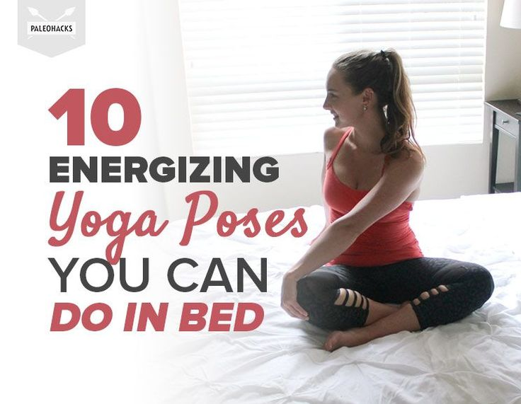 You don't even have to roll out of bed to do these energizing yoga poses!