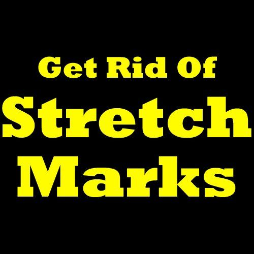 How To Get Rid Of Stretch Marks: Learn How To Remove Stretch Marks And Discover Some Great Stretch Mark Removal Ways!