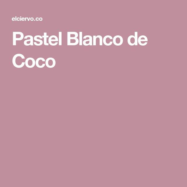 Pastel Blanco de Coco