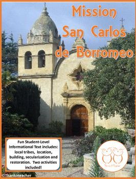 Students will read a student friendly text about the history of Mission San Carlos de Borromeo. Students also will read a short background of why the missions were built. This is the seventh of our California Mission Series that coordinates with our California Mission Overview product.