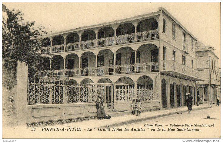 POINTE A PITRE Grand-Hôtel des ANTILLES - Delcampe.net