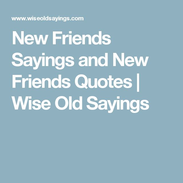 Friends Later In Life Quotes: 17 Best New Friend Quotes On Pinterest