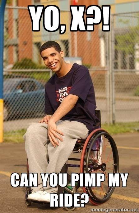 Can you pimp my ride? - Drake Wheelchair | Meme Generator