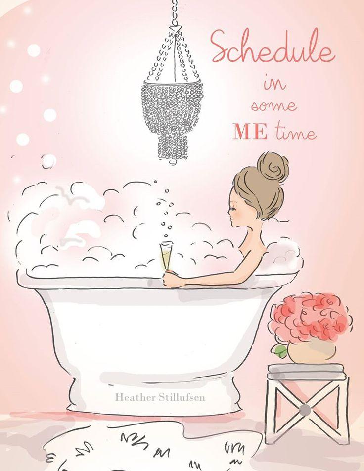 Schedule in some me time. -Heather Stillufsen